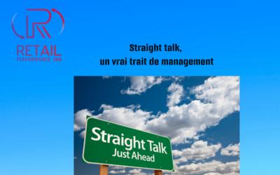 Straight talk : un vrai style managérial!